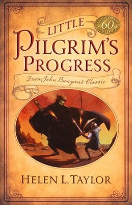 Little Pilgrim's Progress: 60th Anniversary Edition: From John Bunyan's Classic  -     By: Helen Taylor