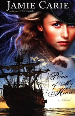 Pirate of My Heart    -     By: Jamie Carie