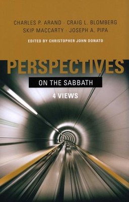 Perspectives on the Sabbath: Four Views  -     Edited By: Christopher John Danato     By: Christopher John Donato, ed.