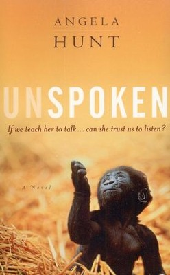 Unspoken   -     By: Angela Hunt