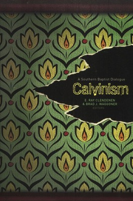 Calvinism: A Southern Baptist Dialogue  -     By: Brad Waggoner, E. Ray Clendenen