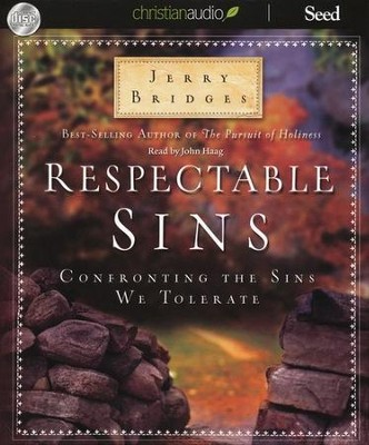 Respectable Sins: Confronting the Sins We Tolerate - Unabridged Audiobook on CD  -     By: Jerry Bridges