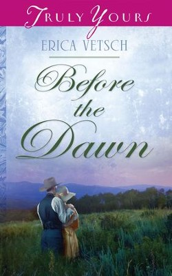 Before the Dawn - eBook  -     By: Erica Vetsch