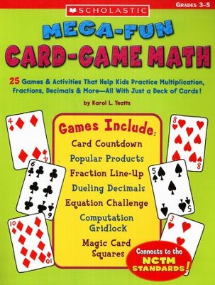 Mega-Fun Card-Game Math  -     By: Karol Yeatts
