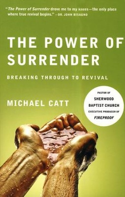 The Power of Surrender: Breaking Through to Revival  -     By: Michael Catt