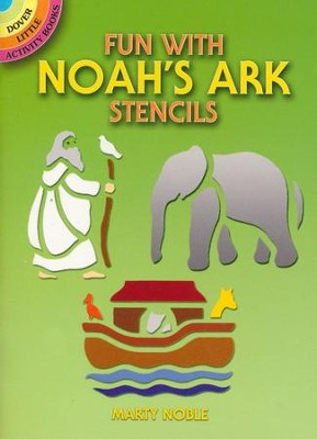 Fun with Noah's Ark Stencils  -     By: Marty Noble