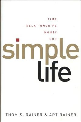 Simple Life: Time, Relationships, Money, God - Slightly Imperfect  -     By: Thom S. Rainer, Art Rainer