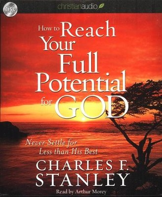 How To Reach Your Full Potential for God Unabridged Audiobook on CD  -     By: Charles F. Stanley