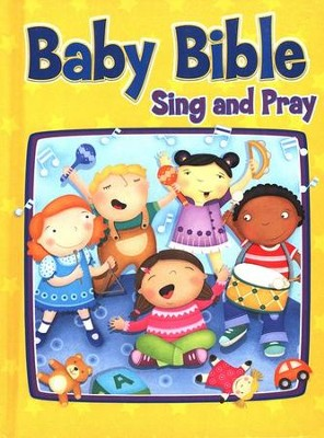 Baby Bible: Sing and Pray, Board Book   -