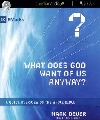 What Does God Want of Us Anyway Unabridged Audiobook on CD  -     By: Mark Dever