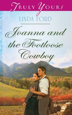 Joanna and the Footloose Cowboy - eBook  -     By: Linda Ford