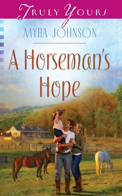 A Horseman's Hope - eBook  -     By: Myra Johnson