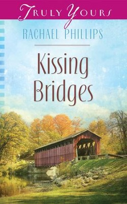 Kissing Bridges - eBook  -     By: Rachael Phillips