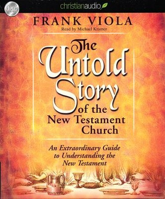 The Untold Story of the New Testament Church Unabridged Audiobook on CD  -     By: Frank Viola