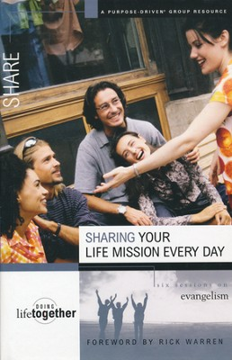 Purpose Driven Bible Study - Sharing Your Life Mission Every Day  -     By: Rick Warren