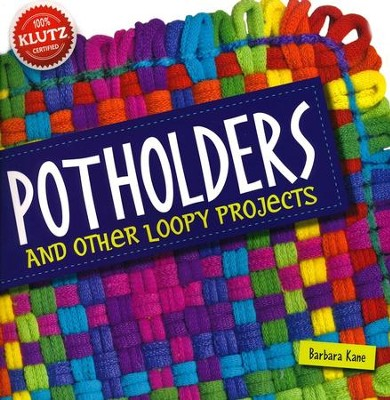Potholders: And Other Loopy Projects  -     By: Barbara Kane