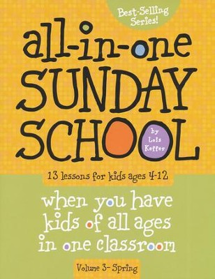 The All-In-One Sunday School Series Volume 3: Be Ready No Matter Who Shows Up (Ages 4-12)  -