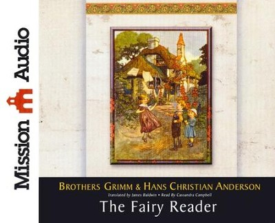Fairy Reader Unabridged Audiobook on CD  -     Narrated By: Cassandra Campbell     By: Brothers Grimm, James Baldwin