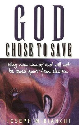 God Chose To Save  -     By: Joseph M. Bianchi