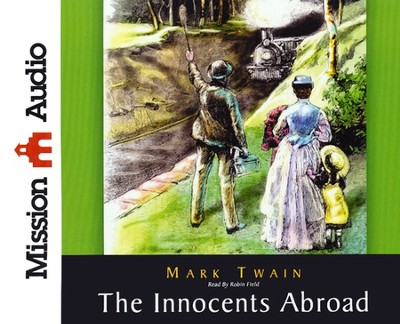 Innocents Abroad Unabridged Audiobook on CD  -     Narrated By: Robin Field     By: Mark Twain