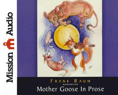 Mother Goose in Prose Unabridged Audiobook on CD  -     Narrated By: Robin Field     By: Frank Baum