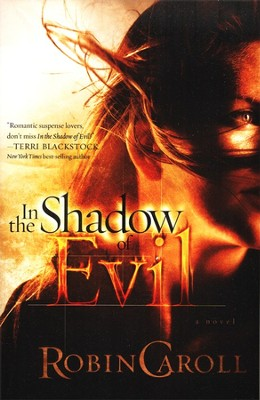 In the Shadow of Evil, Evil Series #3   -     By: Robin Caroll