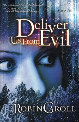 Deliver Us from Evil, Evil Series #1   -     By: Robin Caroll