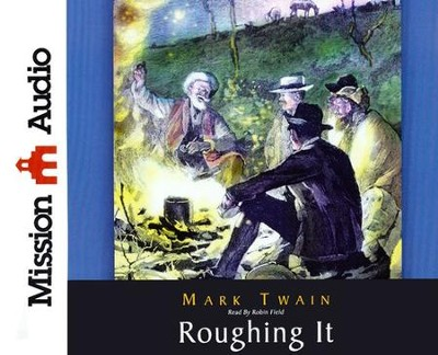 Roughing It Unabridged Audiobook on CD  -     Narrated By: Robin Field     By: Mark Twain