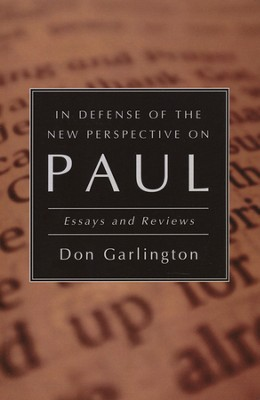 In Defense of the New Perspective on Paul: Essays and Reviews  -     By: Don Garlington