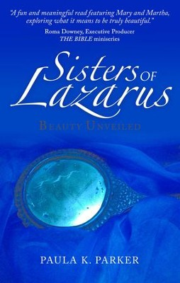 Sisters Of Lazarus: Beauty Unveiled - eBook  -     By: Paula Parker
