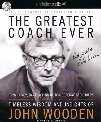 The Greatest Coach Ever: Timeless Wisdom and Insights from John Wooden - unabridged audiobook on CD  -     By: Fellowship of Christian Athletes
