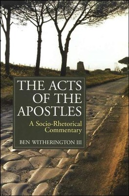 The Acts of the Apostles: A Socio-Rhetorical Commentary [SRC]   -     By: Ben Witherington III