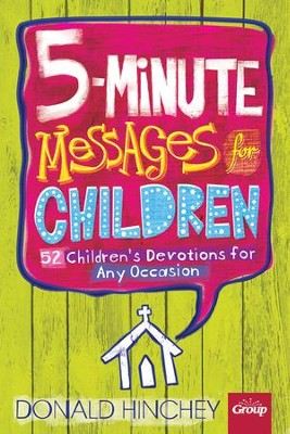 5-Minute Messages for Children: 52 Children's Lessons for Any Occasion   -     By: Donald Hinchey