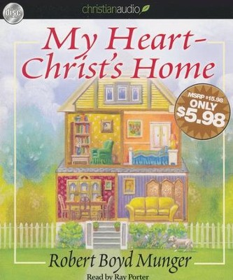 My Heart-Christ's Home Unabridged Audiobook on CD  -     By: Robert Boyd Munger