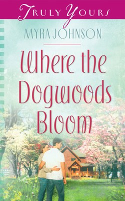 Where the Dogwoods Bloom - eBook  -     By: Myra Johnson