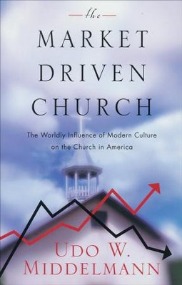 The Market-Driven Church  -     By: Udo Middelmann