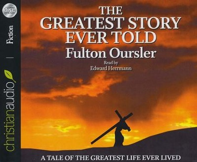 Greatest Story Ever Told Unabridged Audiobook on CD   -     Narrated By: Edward Hermann     By: Fulton Oursler