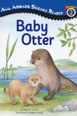 All Aboard Science Reader Station Stop 2: Baby Otter   -     By: Ginjer L. Clarke, Robbin Cuddy