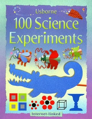 100 Science Experiments   -     By: Georgina Andrews, Kate Knighton