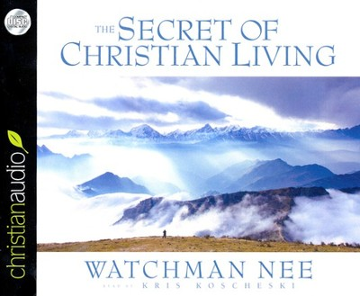 The Secret of Christian Living Unabridged Audiobook on CD  -     By: Watchman Nee