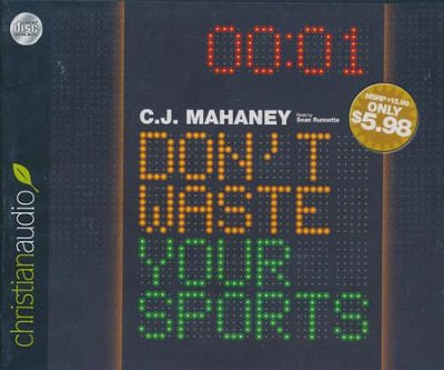 Don't Waste Your Sports Unabridged Audiobook on CD  -     Narrated By: Sean Runnette     By: C.J. Mahaney