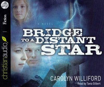Bridge to a Distant Star Abridged Audiobook on CD   -     By: Carolyn Williford