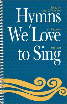 Hymns We Love to Sing: Words Only Large Print  -     Edited By: Alan C. Whitmore     By: Alan C. Whitmore(Ed.)