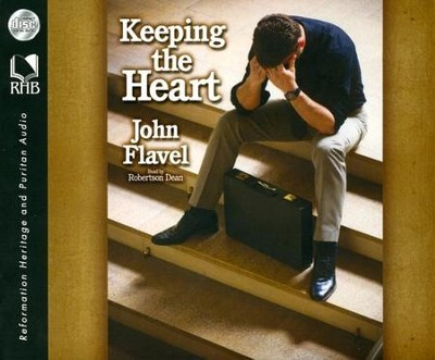 Keeping the Heart: A Puritan's View of How to Maintain Your Love For God Unabridged Audiobook on CD  -     Narrated By: Robertson Dean     By: John Flavel