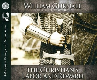 The Christian's Labor and Reward Unabridged Audiobook on CD  -     By: William Gurnall