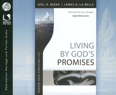 Living By God's Promises: Deepen Your Christian Life Unabridged Audiobook on CD  -     Narrated By: Robertson Dean     By: Joel R. Beeke, James A. La Belle