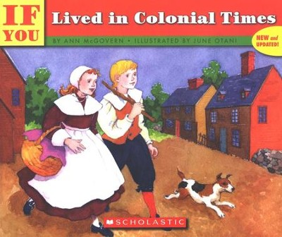 If You Lived in Colonial Times   -     By: Ann McGovern     Illustrated By: June Otani