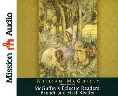 McGuffey's Eclectic Readers: Primer and First Unabridged Audiobook on CD  -     Narrated By: Robin Field     By: William McGuffey