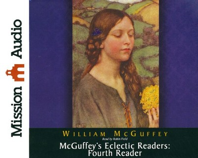McGuffey's Eclectic Readers: Fourth Unabridged Audiobook on CD  -     Narrated By: Robin Field     By: William McGuffey
