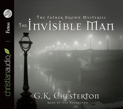 The Invisible Man: A Father Brown Mystery Unabridged Audiobook on CD  -     Narrated By: Ulf Bjorklund     By: G.K. Chesterton